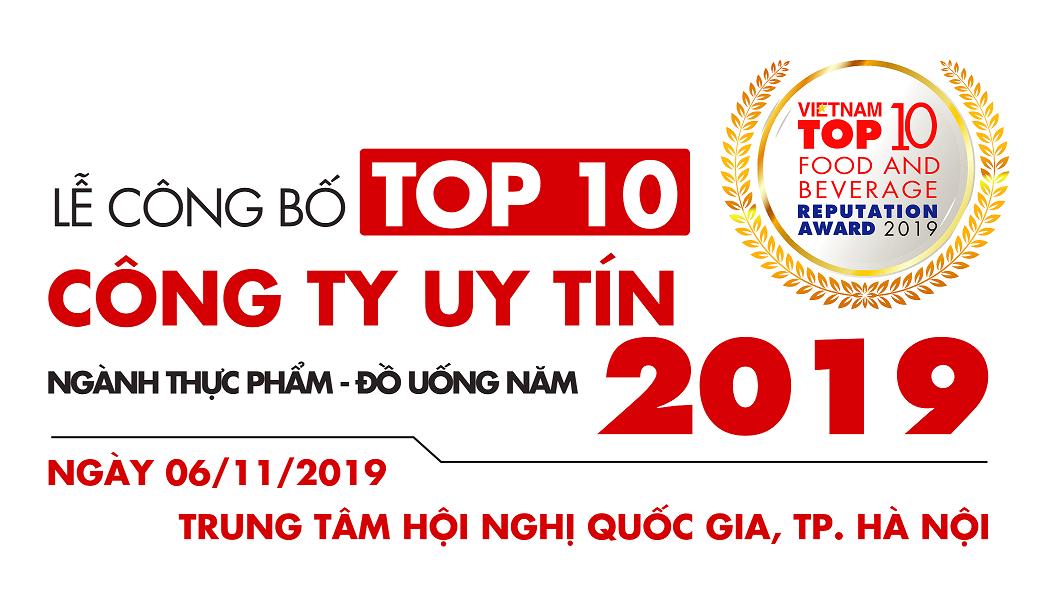 LỄ CÔNG BỐ TOP 10 CÔNG TY UY TÍN NGÀNH THỰC PHẨM - ĐỒ UỐNG NĂM 2019