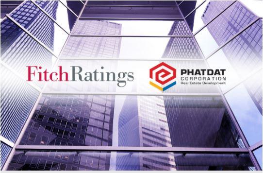 Fitch Ratings xếp hạng tín nhiệm (IDR) 'B', triển vọng ổn định với Phát Đạt