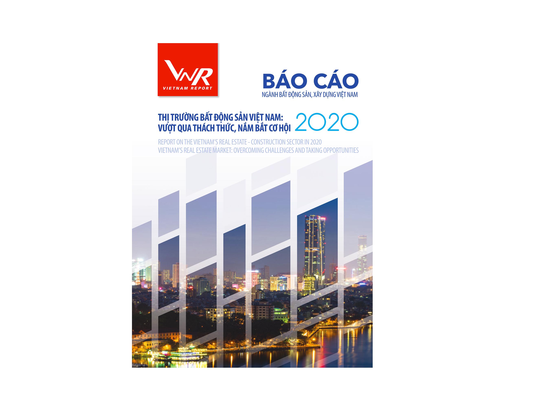 01/10/2020: 01/10/2020: Báo cáo ngành Bất động sản - Xây dựng năm 2020: Thị trường Bất động sản Việt Nam: Vượt qua thách thức, năm bắt cơ hội 2020