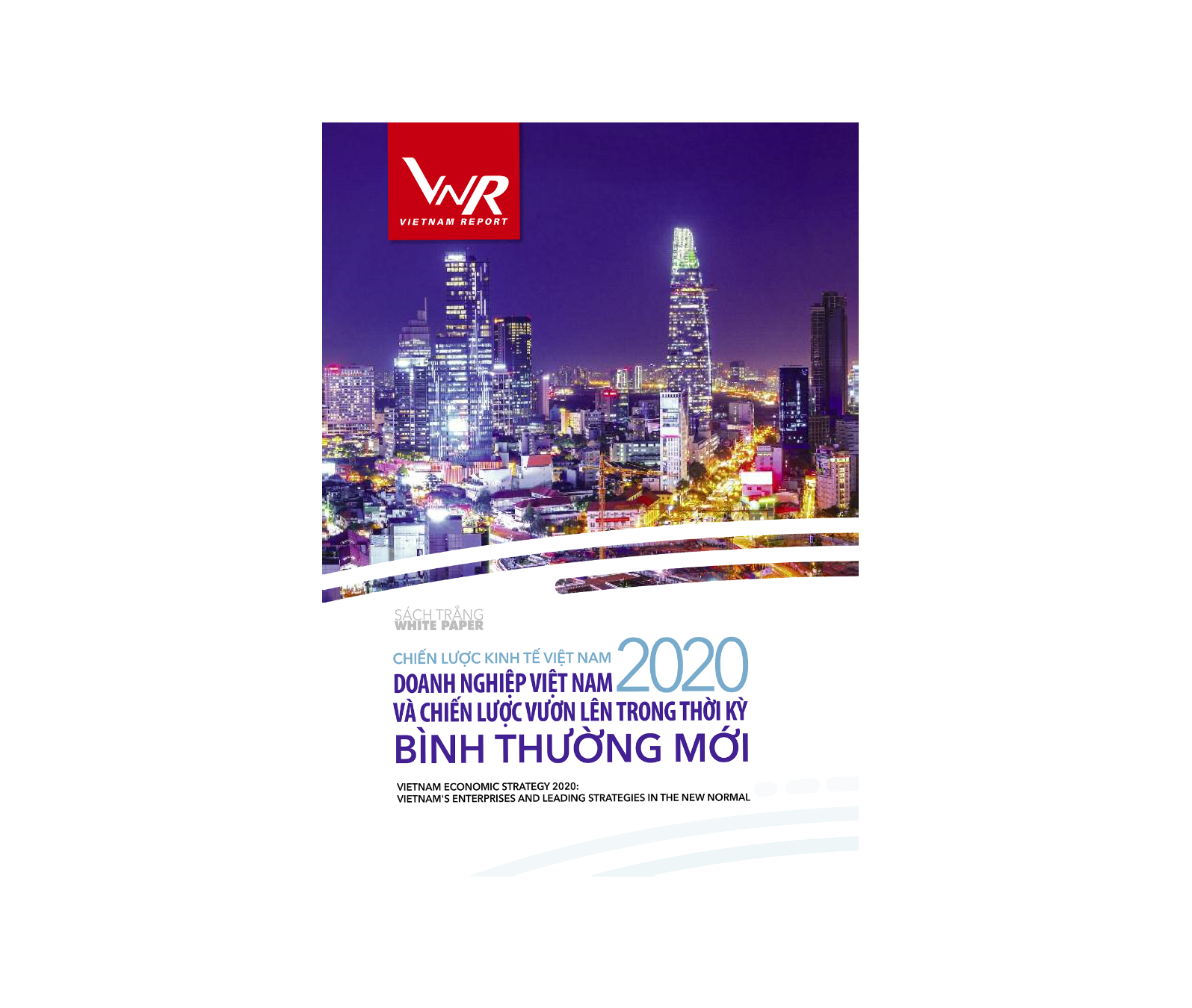 01/10/2020: Báo cáo thường niên White Paper: Chiến lược Kinh tế Việt Nam 2020: Doanh nghiệp Việt Nam và chiến lược vươn lên trong thời kỳ bình thường mới