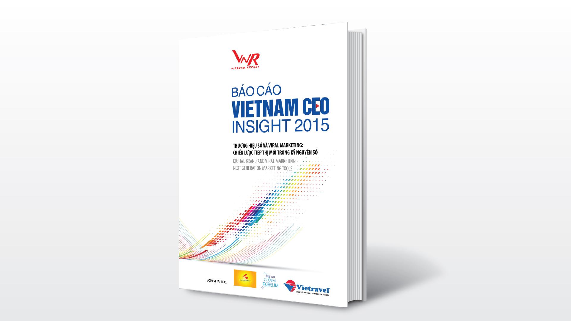 15/07/2015: 15/07/2015: Báo cáo thường niên Vietnam CEO Insight 2015: Thương hiệu số và Viral Marketing: Chiến lược tiếp thị mới trong kỷ nguyên số