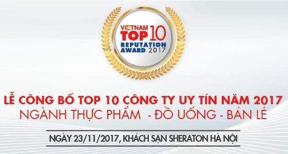 LỄ CÔNG BỐ TOP 10 CÔNG TY UY TÍN NGÀNH THỰC PHẨM - ĐỒ UỐNG VÀ BÁN LẺ NĂM 2017