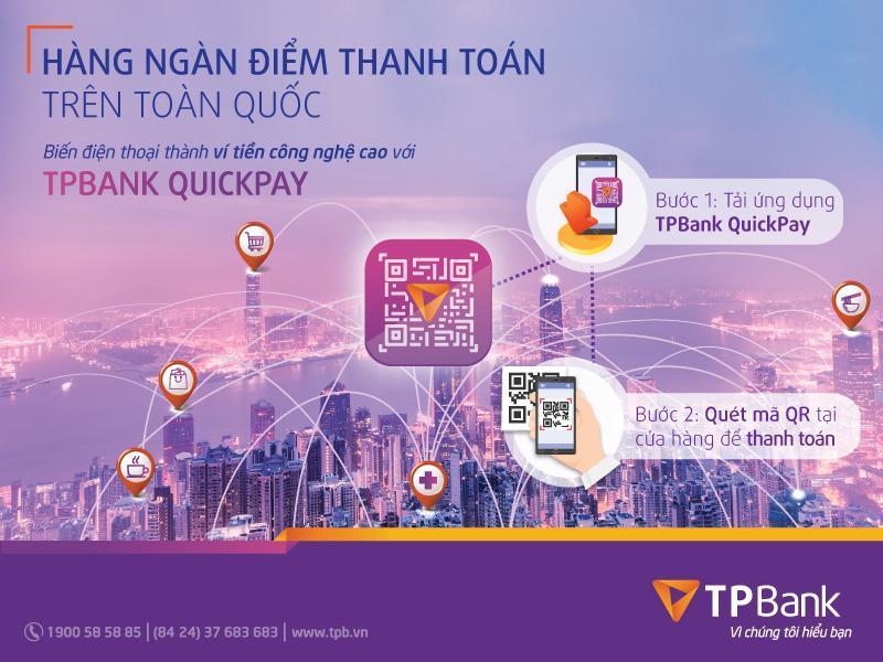 Quét mã QR, thanh toán bằng TPbank quickpay tại hàng ngàn cửa hàng trên toàn quốc