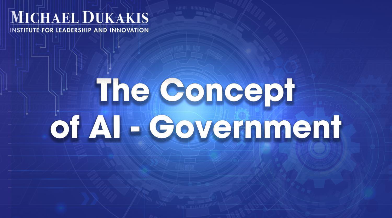 Khái niệm đầu tiên về Chính phủ Trí tuệ Nhân tạo AI-Government