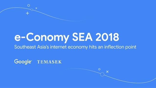 Báo cáo Google e-Conomy SEA 2018: Điểm bùng phát của nền kinh tế số