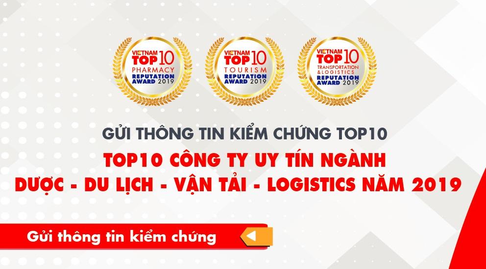 Gửi thông tin kiểm chứng Top 10 Công ty uy tín Ngành Dược, Du lịch, Vận tải - Logistics năm 2019