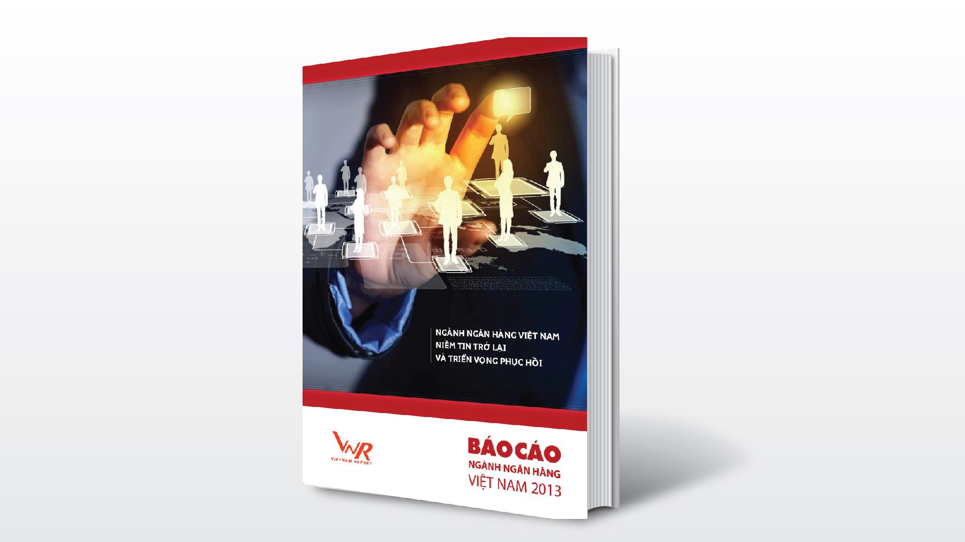 29/11/2013: Báo cáo ngành Ngân hàng 2013: Niềm tin trở lại và triển vọng phục hồi